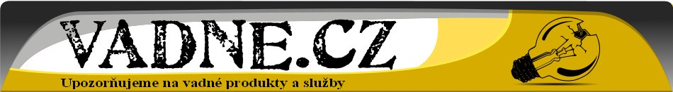 Vadné.cz - Upozorňujeme na vadné produkty a služby